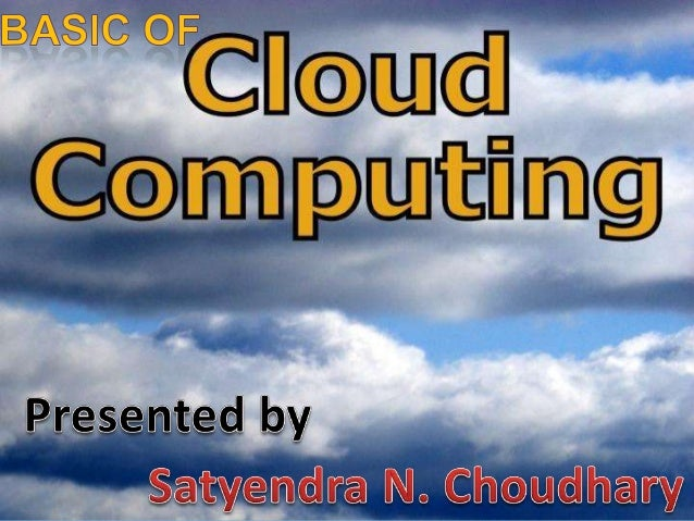 CONCEPTS WE CLEAR •What is cloud computing? •Why there is a need of cloud computing? •Cloud services??? •Cloud users??? •W...
