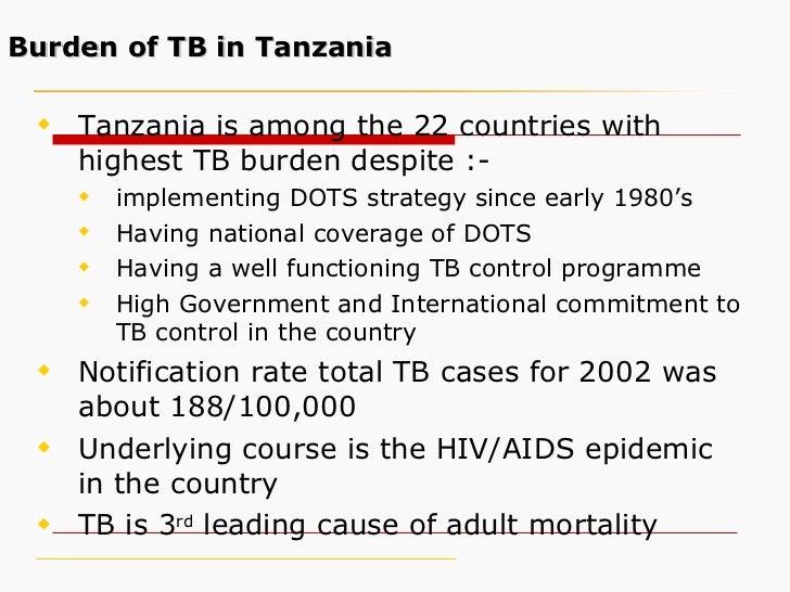 Burden of TB in Tanzania   <ul><li>Tanzania is among the 22 countries with highest TB burden despite :-  </li></ul><ul><ul...