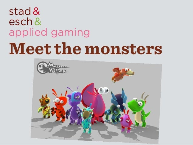 stad &esch &applied gamingMeet the monsters