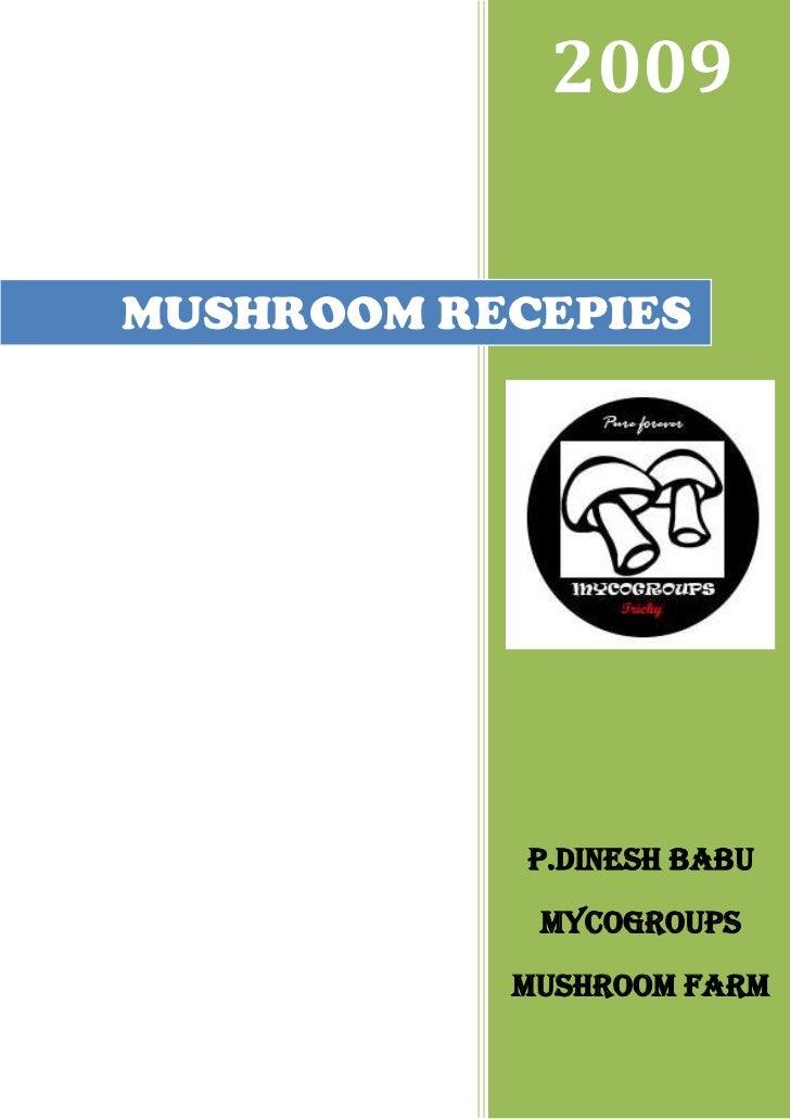 2009MUSHROOM RECEPIES            P.DINESH BABU            MYCOGROUPS           MUSHROOM FARM