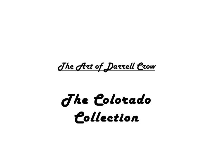 The Art of Darrell Crow The Colorado Collection