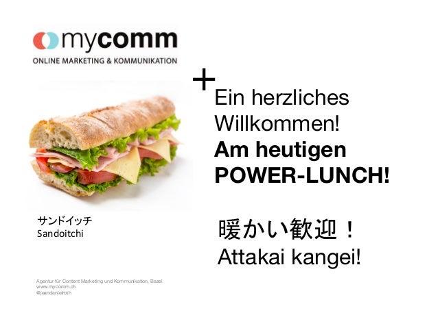 Agentur für Content Marketing und Kommunikation, Basel www.mycomm.ch @jeandanielroth Ein herzliches Willkommen! Am heutige...