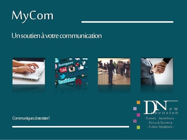 MyCom Unsoutienàvotrecommunication Communiquer,c'estexister!