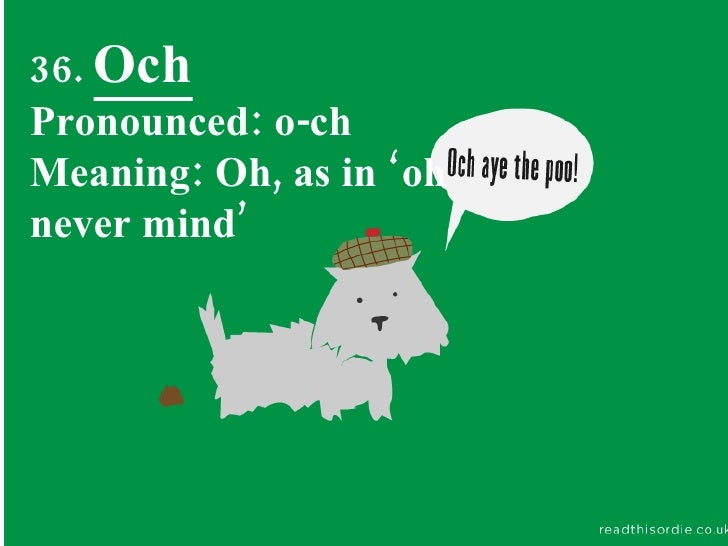 50 weird scottish words och pronounced o ch meaning oh as in oh never mind m4hsunfo