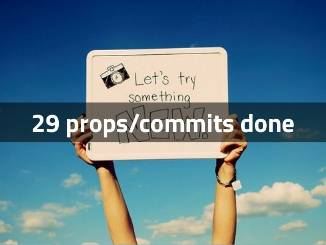 29 props/commits done