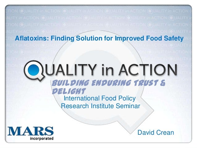 Aflatoxins: Finding Solution for Improved Food Safety  Building Enduring Trust & Delight International Food Policy Researc...