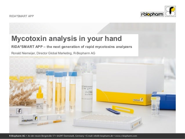 RIDA® SMART APP Mycotoxin analysis in your hand RIDA® SMART APP – the next generation of rapid mycotoxins analyzers Ronald...