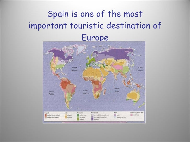 Spain is one of the most important touristic destination of Europe