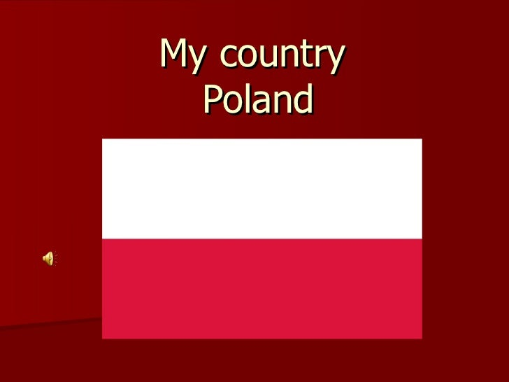 My country  Poland