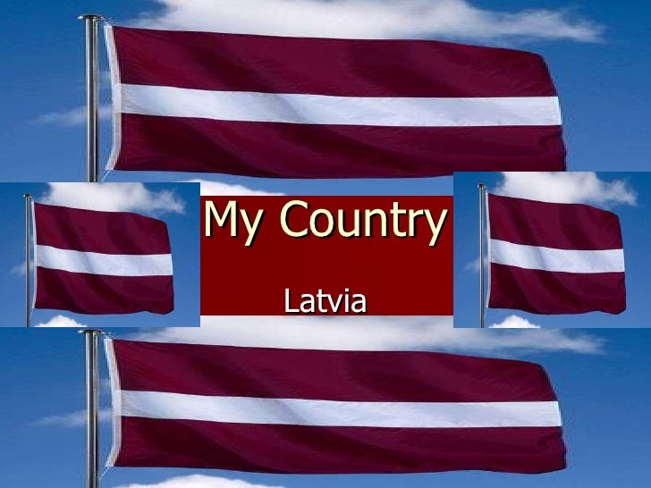 My Country Latvia
