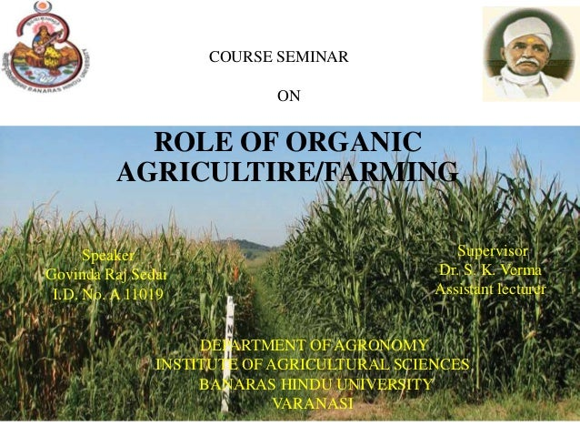 COURSE SEMINAR                            ON           ROLE OF ORGANIC         AGRICULTIRE/FARMING      Speaker           ...