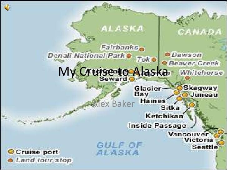 My Cruise to Alaska       Alex Baker