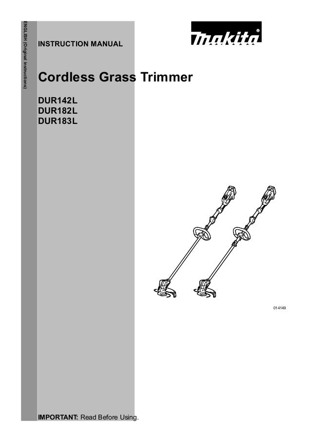 1 ENGLISH(Originalinstructions) INSTRUCTION MANUAL IMPORTANT: Read Before Using. Cordless Grass Trimmer DUR142L DUR182L DU...