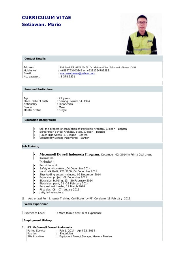 CURRICULUM VITAE Setiawan, Mario Contact Details Address : Link.Jeruk RT. 03/01 No. 58 Ds. Mekarsari Kec. Pulomerak - Bant...