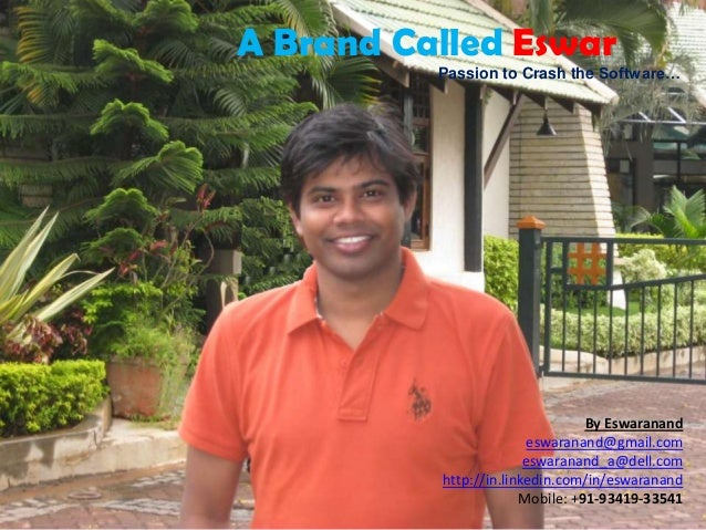A Brand Called Eswar          Passion to Crash the Software…                                 By Eswaranand                ...