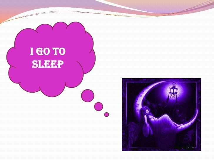 I go to sleep<br />