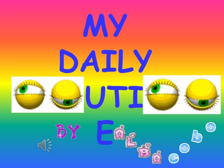 MY DAILYROUTIN   E
