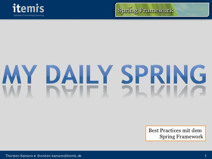 Best Practices mit dem                                                    Spring Framework   Thorsten Kamann ● thorsten.ka...