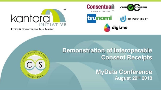Demonstration of Interoperable Consent Receipts MyData Conference August 29th 2018 Ethics & Conformance Trust Marked