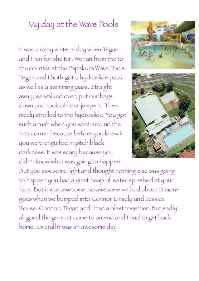 My day at the Wave PoolsIt was a rainy winters day when Teganand I ran for shelter. We ran from the tothe counter at the P...