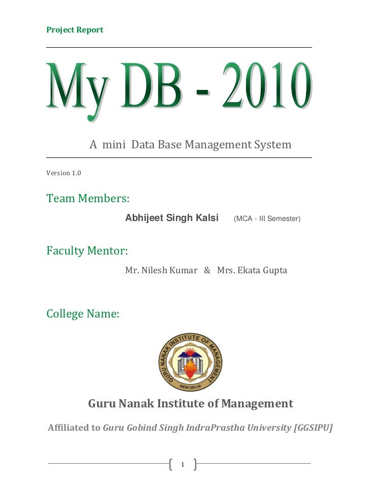 Project Report              A mini Data Base Management SystemVersion 1.0Team Members:                    Abhijeet Singh K...