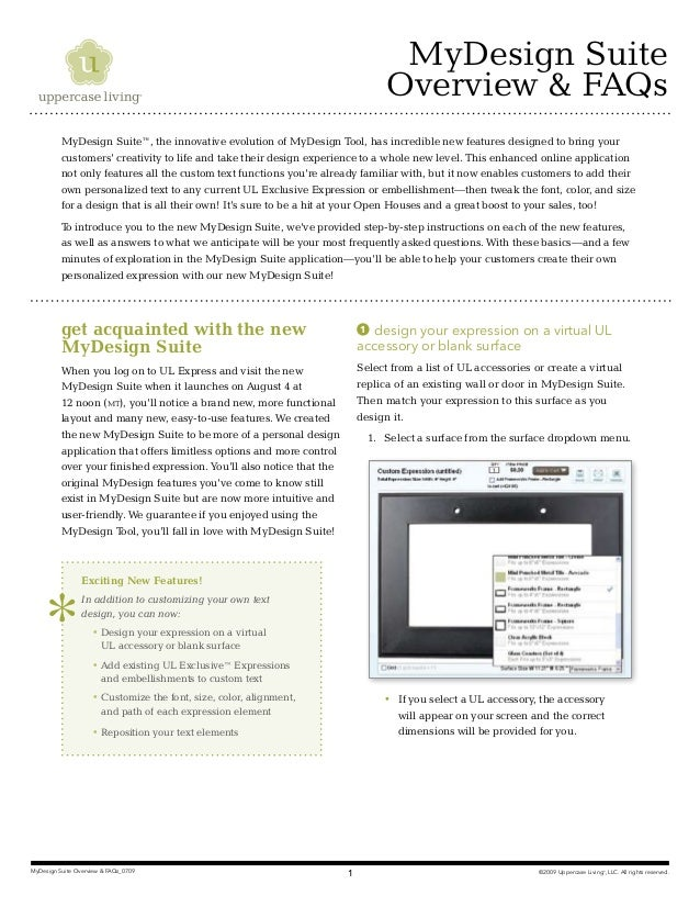 ©2009 Uppercase Living®, LLC. All rights reserved.MyDesign Suite Overview & FAQs_0709 1MyDesign SuiteOverview & FAQsget ac...
