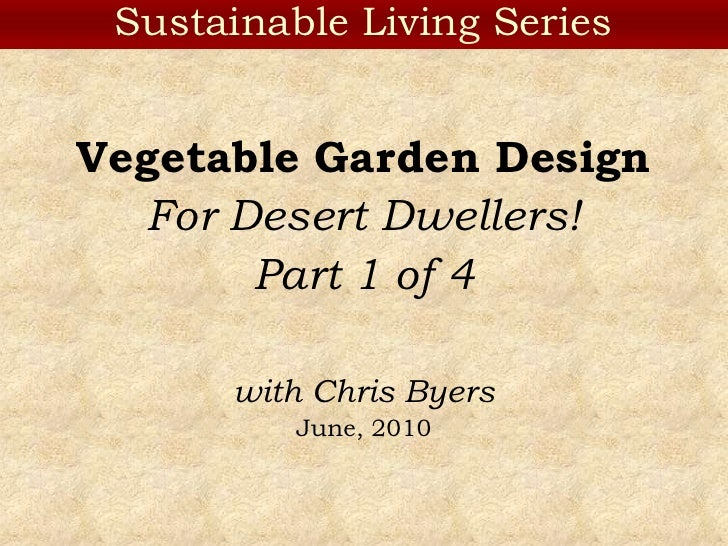 Design Veg Garden In Low Desert 1 Pwnotes - desert vegetable garden design