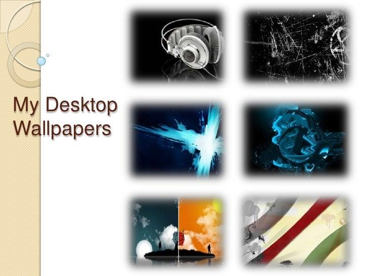 My Desktop Wallpapers<br />