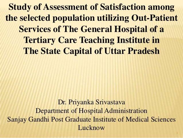 1Dr. Priyanka SrivastavaDepartment of Hospital AdministrationSanjay Gandhi Post Graduate Institute of Medical SciencesLuck...