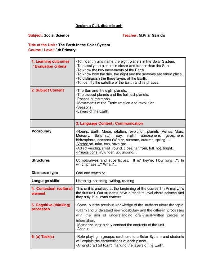 Design a CLIL didactic unit Subject: Social Science Teacher: M.Pilar Garrido Title of the Unit : The Earth in the Solar Sy...