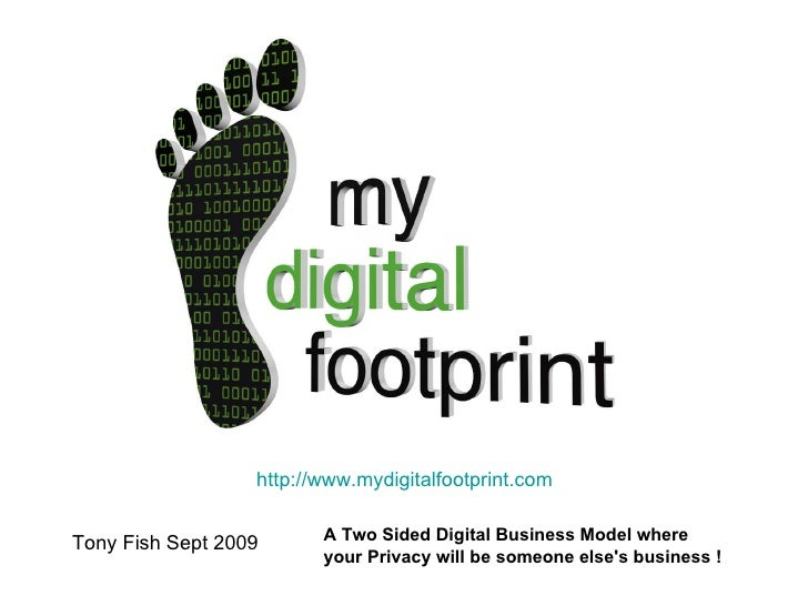 A Two Sided Digital Business Model where  your Privacy will be someone else's business !   Tony Fish Sept 2009 http://www....