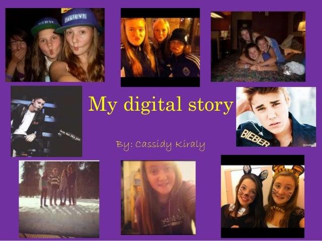 My digital story   By: Cassidy Kiraly