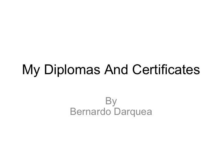 My Diplomas And Certificates By Bernardo Darquea