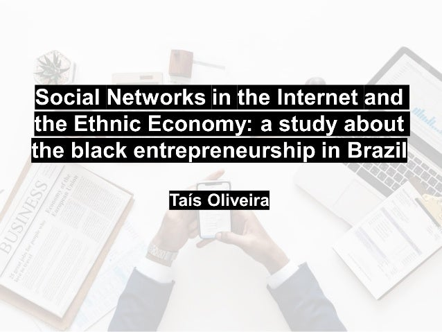 Social Networks in the Internet and the Ethnic Economy - a study about the black entrepreneurship in Brazil