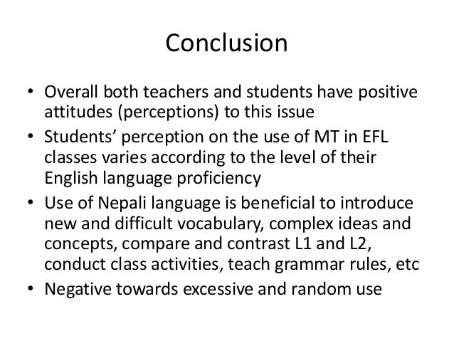 students perception towards english language Abe – perceptions of bilingual english teachers 62by teachers & students a foreign language or teaching english to speakers of other languages (tesol) i often found that those hiring teachers preferred to hire native speakers of english.