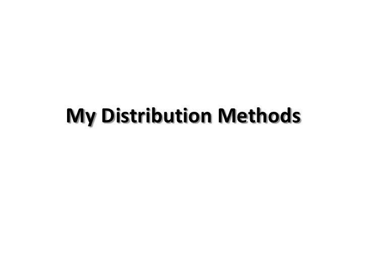 My Distribution Methods<br />