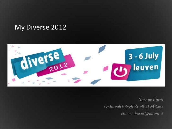 My Diverse 2012                                     Simone Barni                  Università degli Studi di Milano        ...