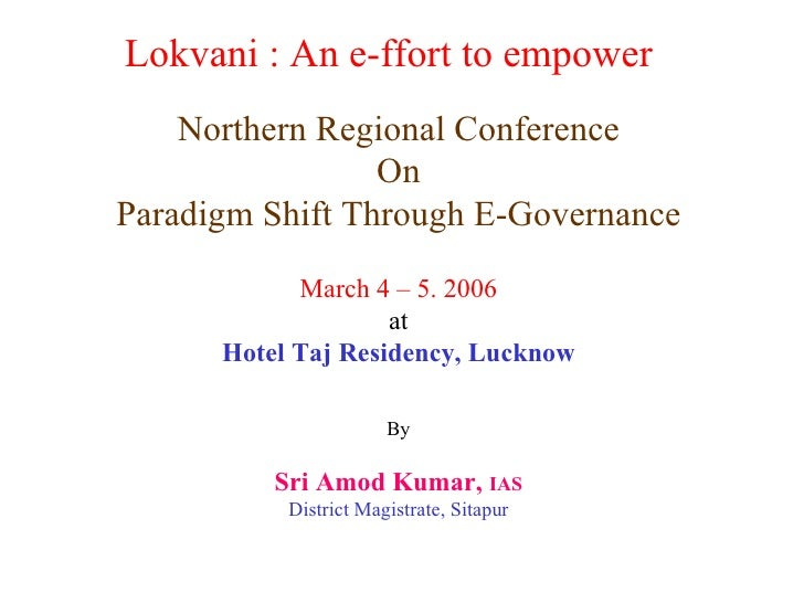Lokvani : An e-ffort to empower Northern Regional Conference On Paradigm Shift Through E-Governance March 4 – 5. 2006 at H...