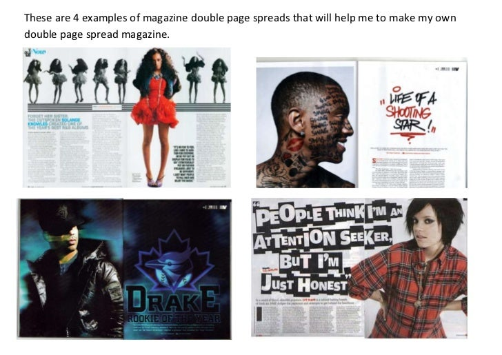 These are 4 examples of magazine double page spreads that will help me to make my owndouble page spread magazine.