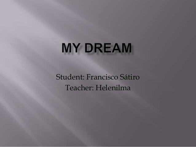 Student: Francisco SátiroTeacher: Helenilma