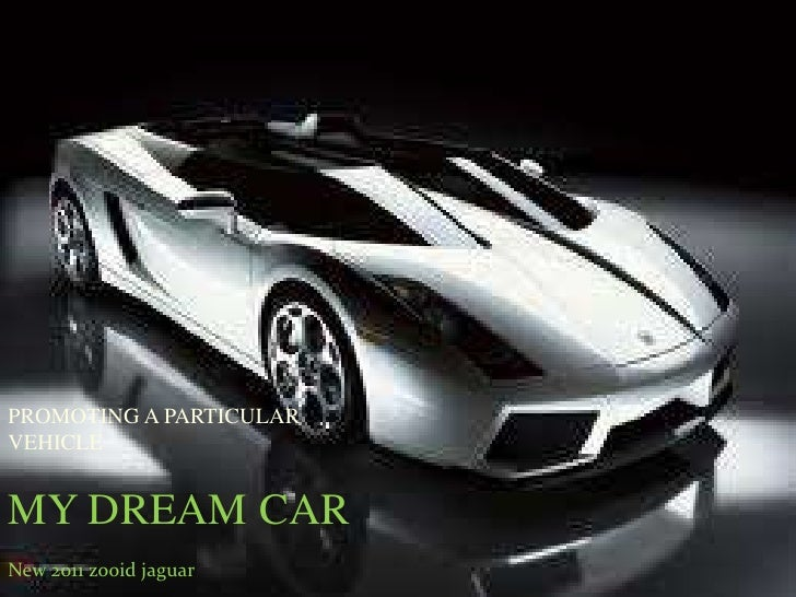 MY DREAM CARbr PROMOTING A PARTICULAR VEHICLEbr