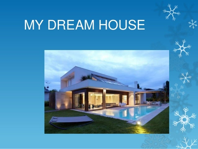 description of my dream house