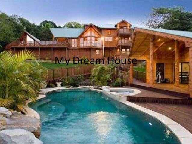 My dream house for Dream house pictures