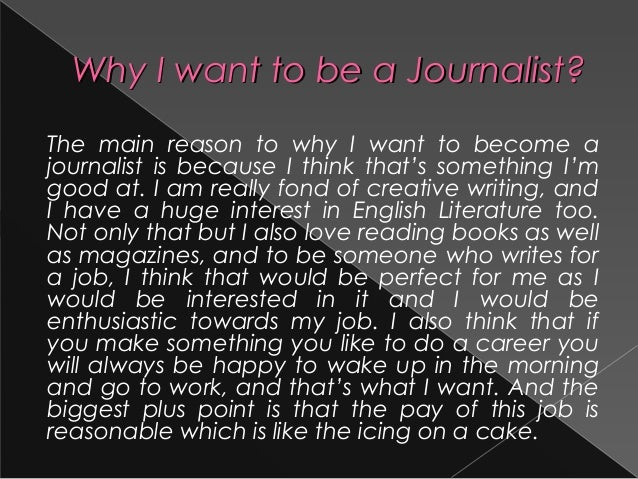why do you want to be a journalist interview