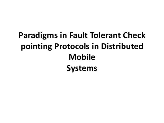 Paradigms in Fault Tolerant Checkpointing Protocols in Distributed             Mobile            Systems
