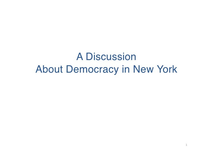 A Discussion  About Democracy in New York                                    1