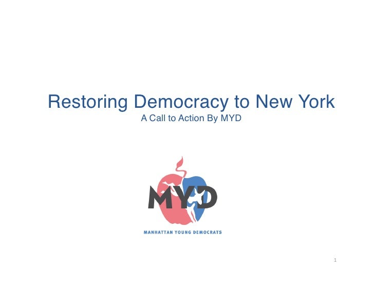 Restoring Democracy to New York           A Call to Action By MYD                                          1