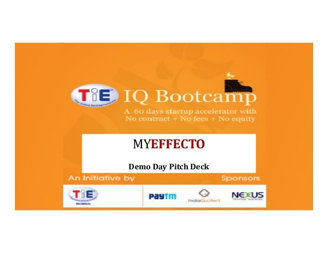 TiE-IQ Bootcamp TiE Mumbai initiative Sponsored by Nexus Venture Partners India Quotient Paytm  MYEFFECTO Demo Day Pitch D...