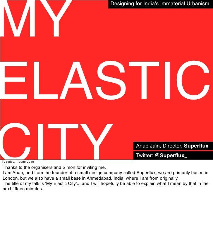 My Elastic City, Anab Jain