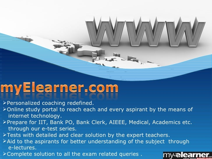 Personalized coaching redefined.Online study portal to reach each and every aspirant by the means of internet technology...